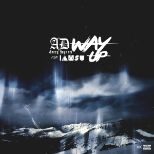 Way Up - AD & Sorry Jaynari feat. Iamsu